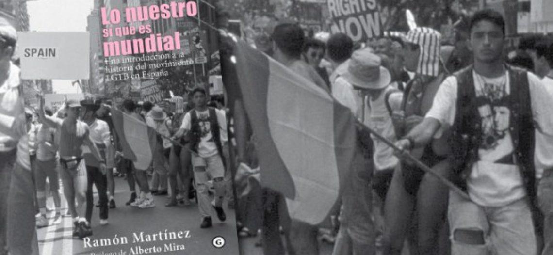 """""""Lo nuestro sí que es mundial"""", una introducción a la historia del movimiento LGTB en España"""